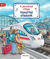 A JÁRMŰVEK VILÁGA - VONATTAL UTAZUNK - Ekönyv - SCOLAR KIADÓ ÉS SZOLGÁLTATÓ KFT.