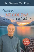 SPIRITUÁLIS MEGOLDÁS MINDEN PROBLÉMÁRA - Ekönyv - DYER, WAYNE W. DR.