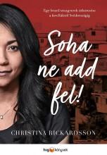 SOHA NE ADD FEL! - EGY BRAZIL UTCAGYEREK ÚTKERESÉSE A FAVELÁKTÓL SVÉDORSZÁGIG - Ekönyv - RICKARDSSON, CHRISTINA