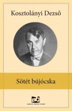 Sötét bújócska - Ekönyv - Kosztolányi Dezső