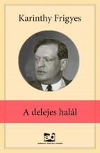 A delejes halál  - Ekönyv - Karinthy Frigyes