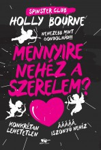 SPINSTER CLUB 2. - MENNYIRE NEHÉZ A SZERELEM? - Ebook - BOURNE, HOLLY