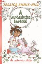 A VARÁZSLATOS KARKÖTŐ 4. - AZ UNIKORNIS CSIKÓJA - Ekönyv - ENNIS-HILL, JESSICA