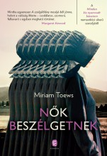 NŐK BESZÉLGETNEK - Ekönyv - TOEWS, MIRIAM