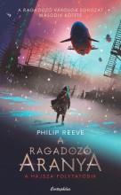 A RAGADOZÓ ARANYA - Ekönyv - REEVE, PHILIP