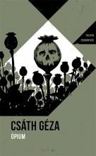 ÓPIUM - HELIKON ZSEBKÖNYVEK - - Ebook - CSÁTH GÉZA