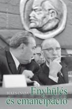 ENYHÜLÉS ÉS EMANCIPÁCIÓ - Ekönyv - BÉKÉS CSABA