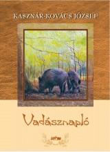VADÁSZNAPLÓ - Ekönyv - KASZNÁR-KOVÁCS JÓZSEF