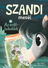 SZANDI MESÉI 5. - AZ ERDŐKOBOLDOK - Ebook - PEARL, ALEXA