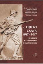 AZ OJTOZI CSATA 1917-2017 - Ekönyv - HM ZRÍNYI NONPROFIT KFT.
