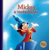 MICKEY, A VARÁZSLÓINAS - KEDVENC MESÉIM - Ebook - KOLIBRI GYEREKKÖNYVKIADÓ KFT.