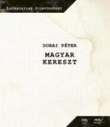 MAGYAR KERESZT - DVD MELLÉKLETTEL - Ebook - DOBAI PÉTER