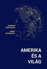 AMERIKA ÉS A VILÁG - Ebook - BRZEZINSKI, ZBIGNIEW - SCOWCROFT, BRENT