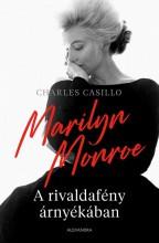 MARILYN MONROE - A RIVALDAFÉNY ÁRNYÉKÁBAN - Ekönyv - CASILLO, CHARLES