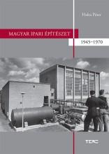 MAGYAR IPARI ÉPÍTÉSZET 1945-1970 - Ebook - HABA PÉTER