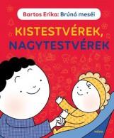 KISTESTVÉREK, NAGYTESTVÉREK - BRÚNÓ MESÉI - Ekönyv - BARTOS ERIKA