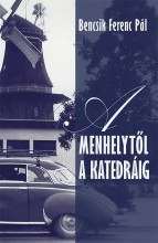 A MENHELYTŐL A KATEDRÁIG - Ekönyv - BENCSIK FERENC PÁL