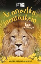 AZ OROSZLÁN-MENTŐAKCIÓ - IGAZ TÖRTÉNET - Ekönyv - STARBUCK, SARA