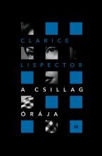 A CSILLAG ÓRÁJA - Ekönyv - LISPECTOR, CLARICE