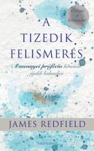 A TIZEDIK FELISMERÉS - ŐRIZNI A LÁTOMÁST - Ebook - REDFIELD, JAMES