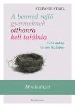 A BENNED REJLŐ GYERMEKNEK OTTHONRA KELL TALÁLNIA - MUNKAFÜZET - Ekönyv - STAHL, STEFANIE