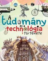 A TUDOMÁNY ÉS A TECHNOLÓGIA TÖRTÉNETE - Ekönyv - NAPRAFORGÓ KÖNYVKIADÓ