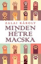 MINDEN HÉTRE MACSKA - Ekönyv - ZALAI KÁROLY