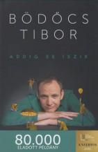 ADDIG SE ISZIK - FŰZÖTT - Ekönyv - BÖDŐCS TIBOR