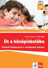 ÚT A KÖZÉPISKOLÁBA - FELVÉTELI FELADATSOROK 8.OSZTÁLYSOK SZÁMÁRA - Ebook - KOVÁCS KRISZTINA - TÖREKY SZILVIA