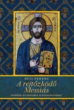 A REJTŐZKÖDŐ MESSIÁS - Ekönyv - BUJI FERENC