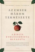 AZ EMBER HÁROM TERMÉSZETE - A BIBLIA EVOLUCIONISTA OLVASATA - Ekönyv - KAI MICHEL, CAREL VAN SCHAIK