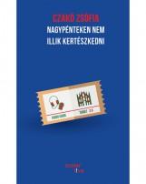 NAGYPÉNTEKEN NEM ILLIK KERTÉSZKEDNI - Ekönyv - CZAKÓ ZSÓFIA