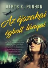 AZ ÉJSZAKAI ÉGBOLT LÁNYAI - Ekönyv - RUNYAN, AIMIE K.