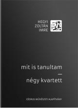 MIT IS TANULTAM - NÉGY KVARTETT - Ekönyv - HEGYI ZOLTÁN IMRE