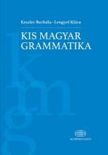 KIS MAGYAR GRAMMATIKA - Ekönyv - KESZLER BORBÁLA - LENGYEL KLÁRA