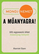 MONDJ NEMET A MŰANYAGRA! - Ebook - DYER, HARRIET