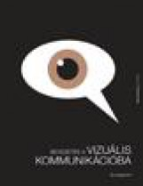 BEVEZETÉS A VIZUÁLIS KOMMUNIKÁCIÓBA - 2. KIADÁS - Ekönyv - BERGSTRÖM, BO