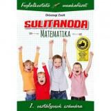 SULITANODA - MATEMATIKA 1.OSZT. - FOGLALKOZTATÓ MUNKAFÜZET - Ekönyv - DIÓSZEGI ZSOLT