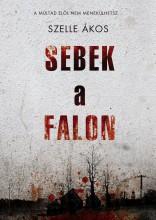 SEBEK A FALON - Ekönyv - SZELLE ÁKOS