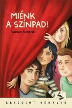 MIÉNK A SZÍNPAD! - Ekönyv - VADADI ADRIENN