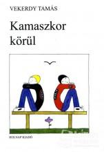 KAMASZKOR KÖRÜL - FÜZŐTT - Ekönyv - VEKERDY TAMÁS