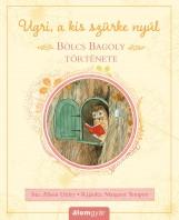 BÖLCS BAGOLY TÖRTÉNETE - Ekönyv - UTTLEY, ALISON