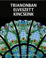 TRIANONBAN ELVESZETT KINCSEINK - Ebook - FUCSKÁR ÁGNES - FUCSKÁR JÓZSEF ATTILA