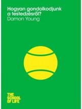 HOGYAN GONDOLKODJUNK A TESTEDZÉSRŐL? - Ekönyv - YOUNG, DAMON