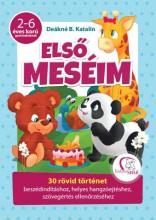 ELSŐ MESÉIM - 30 RÖVID TÖRTÉNET (2-6 ÉVESKORÚ GYEREKEKNEK) - Ebook - DEÁKNÉ B. KATALIN