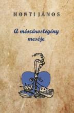 A MÉSZÁROSLEGÉNY MESÉJE - Ebook - HONTI JÁNOS
