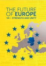 THE FUTURE OF EUROPE - V4-STRENGTH AND UNITY - Ekönyv - KÖZÉP-ÉS KELET-EURÓPAI TÖRT.ÉS TÁRS.KUT.