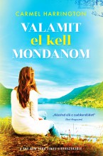 Valamit el kell mondanom - Ebook - Carmel Harrington