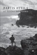 AZ ELTŰNT IDŐ NYOMA - Ebook - BARTIS ATTILA