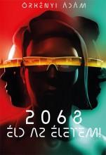 2068 - ÉLD AZ ÉLETEM! - Ekönyv - ÖRKÉNYI ÁDÁM